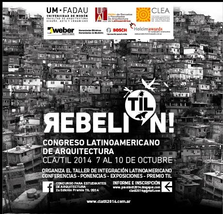 Congreso Latinoamericano de Arquitectura ¡REBELIÓN! en el CLA TIL 2014  / Argentina