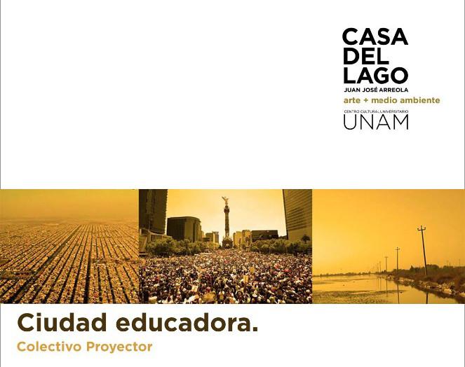 Exposición Ciudad educadora / Colectivo proyector