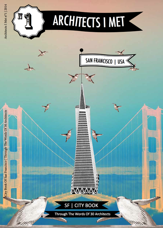 """Architects I Met"": Interviewing Architects Around the Globe, Cover: San Francisco City Book. Image Courtesy of Architects I Met"