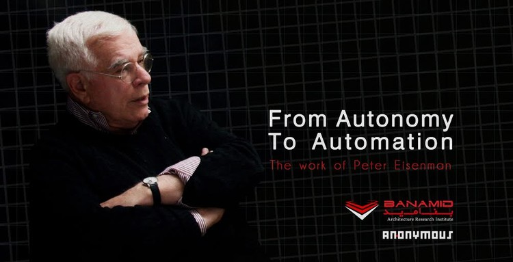 From Autonomy to Automation: The Work of Peter Eisenman