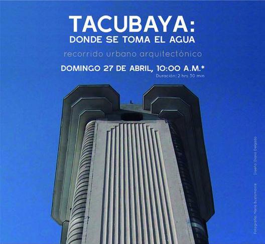 Tacubaya: Donde se toma el agua / Recorrido FUNDARQMX