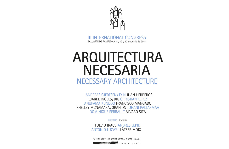 III Congreso Internacional de Arquitectura: 'Arquitectura Necesaria' / Pamplona, España, © Fundación Arquitectura y Sociedad