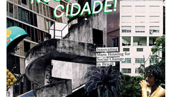 Minha Casa, Nossa Cidade: Brazil's Social Housing Policy & The Failures of the Private-Public System