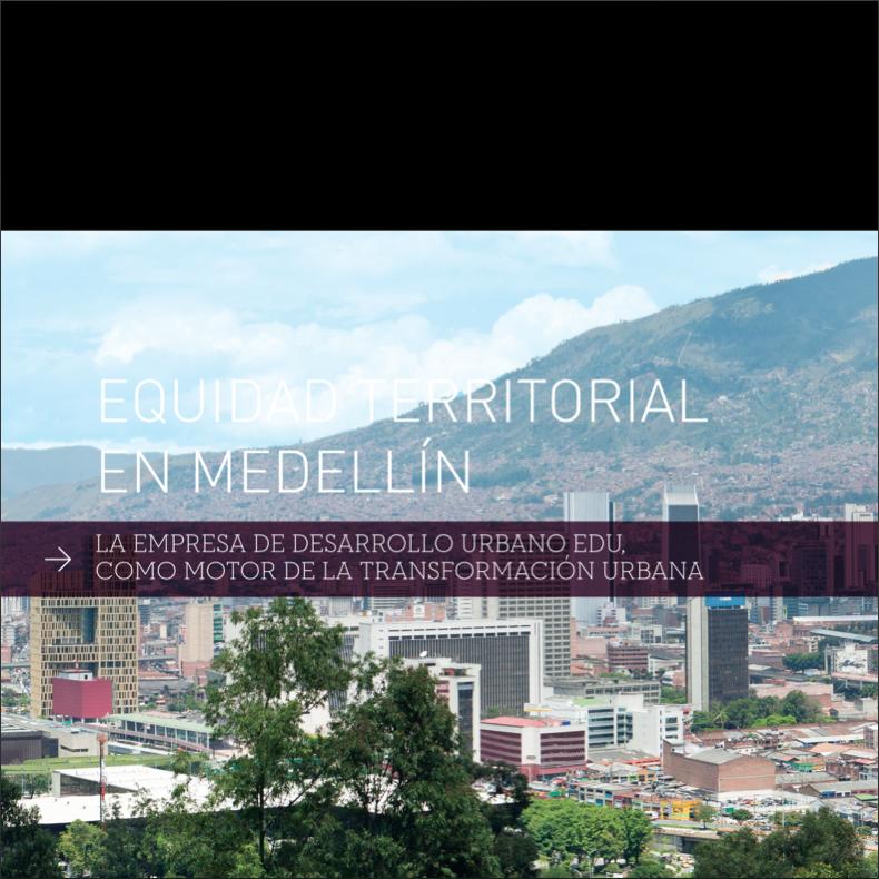 Equidad territorial en Medellín - EDU como motor de la Transformacion, © Cortesía de Empresa de Desarrollo Urbano (EDU)