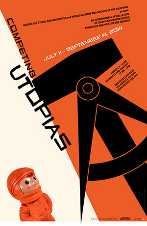 Competing Utopias: An Experimental Installation of Cold War Modern Design from East and West in One Context, Poster Design: David Hartwell, 2014