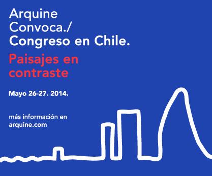 Congreso Arquine en Chile: Paisajes en Contraste / ¡Sorteamos 5 cupos!