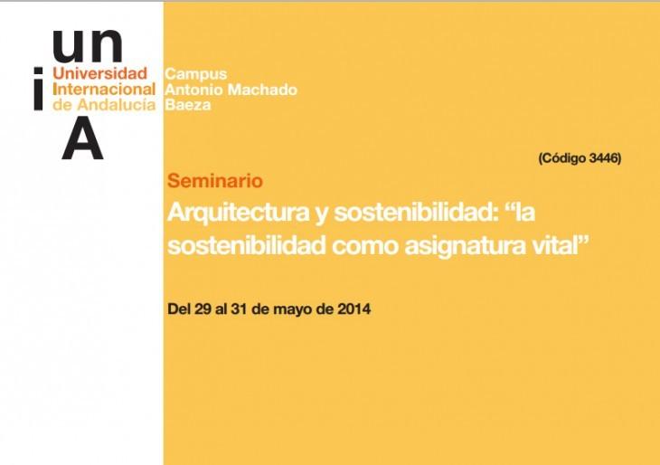 """Seminario Arquitectura y sostenibilidad: """"la  sostenibilidad como asignatura vital"""" / Baeza, España"""
