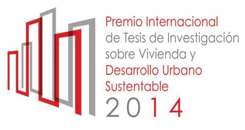 Premio Internacional de Tesis de Investigación sobre Vivienda y Desarrollo Urbano Sustentable 2014