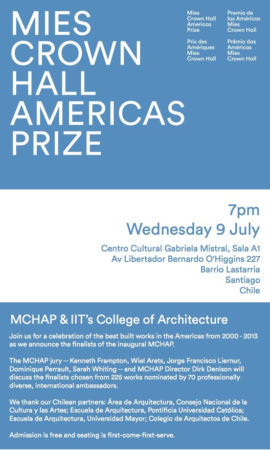 Mies Crown Hall Americas Prize to Celebrate the Best Built Works in the Americas July 9, Courtesy of MCHAP