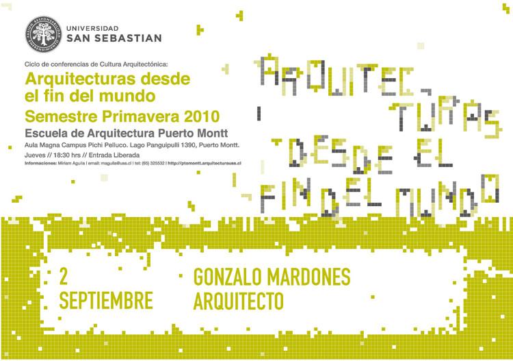 """Ciclo de conferencias de Cultura Arquitectónica: """"Arquitecturas desde el Fin del Mundo"""" / Gonzalo Mardones Viviani"""