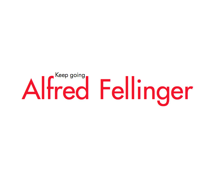 Alfred Fellinger - Keep Going., © Alfred Fellinger : keep going . - 1a ed. - Ciudad Autónoma de Buenos Aires: Alfred Fellinger, 2013.