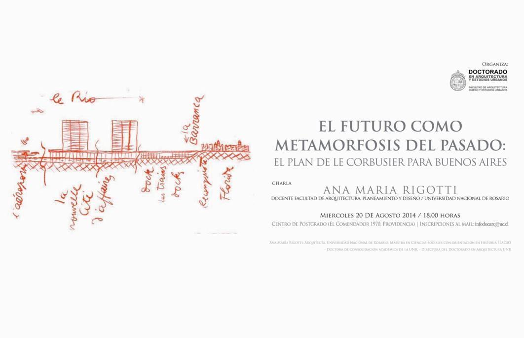 Charla Ana María Rigotti: el Plan de Le Corbusier para Buenos Aires / Santiago