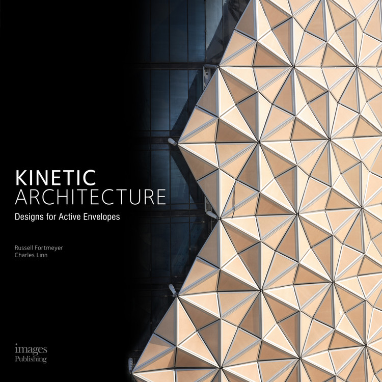 Kinetic Architecture Designs For Active Envelopes