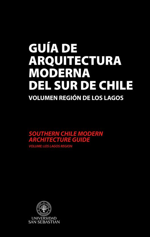 Guía de Arquitectura Moderna del Sur de Chile. Volumen Región de Los Lagos.