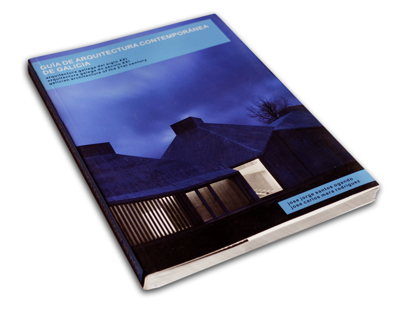 Guía de Arquitectura Contemporánea de Galicia, Arquitectura Gallega del siglo XXI