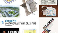 ArchDaily's Most Useful Articles of All Time