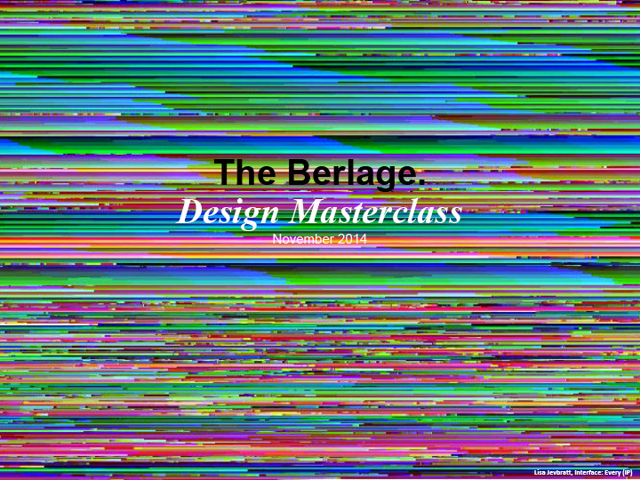 "Berlage Master Class: ""Architecture without Architects…Architects without Architecture?"