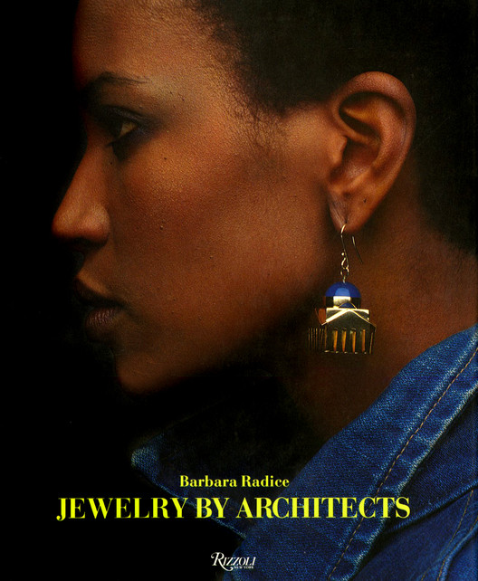 """The Cover of """"Jewelry By Architects,"""" where the designs of this collection were documented. Image © Rizzoli New York Courtesy of Sight Unseen"""
