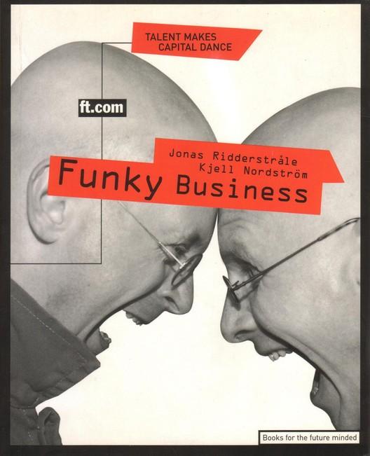 Funky Business. El Talento Mueve al Capital. Jonas Ridderstrale, Kjell Nordström. 1999