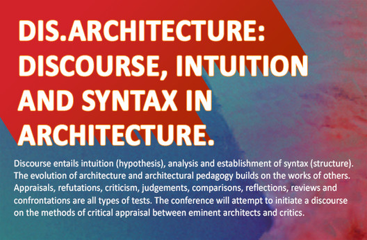 IA&B's 361° Conference: DIS.ARCHITECTURE - Discourse, Intuition and Syntax in Architecture
