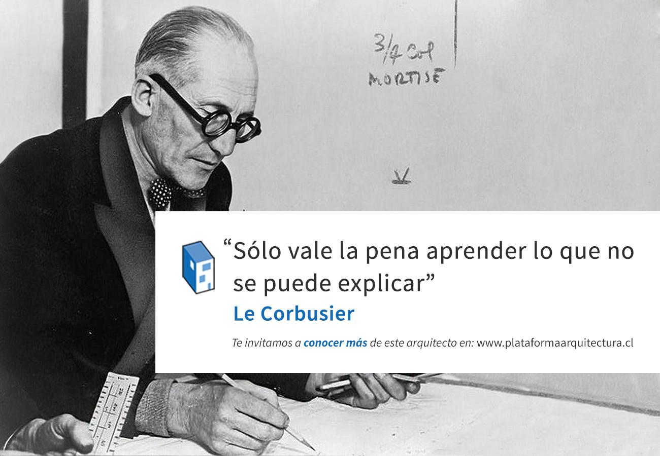 Frases: Le Corbusier y la enseñanza