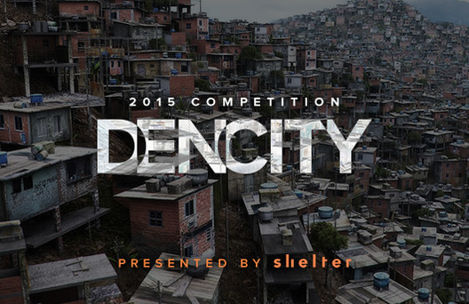 Shelter Global Launches Dencity Competition 2015, © Shelter Global