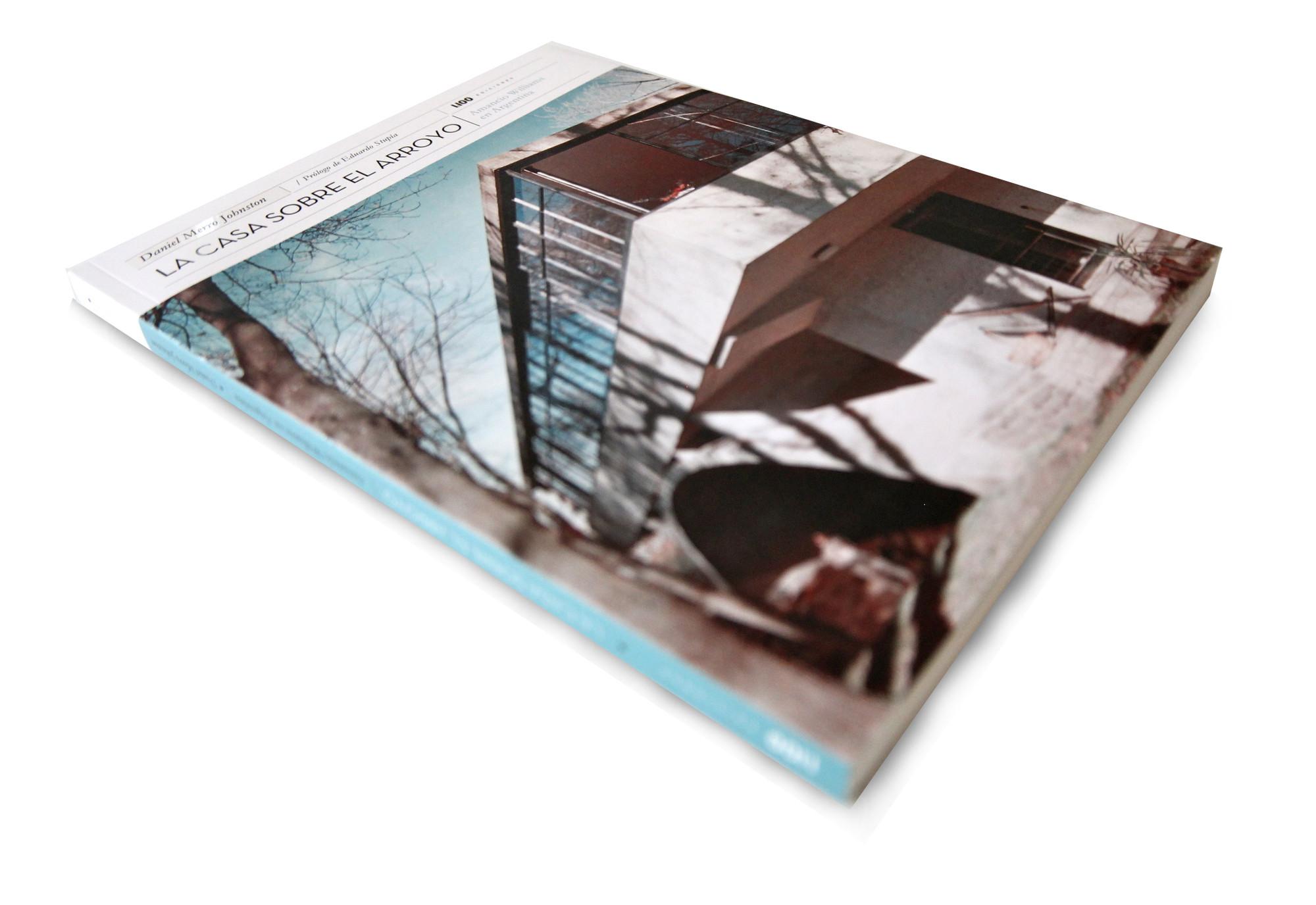La Casa Sobre el Arroyo de Amancio Williams / Ediciones 1:100, Cortesia de ediciones 1:100