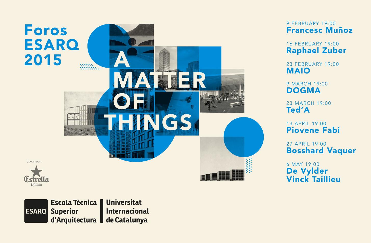 "Foros ESARQ 2015 ""A matter of Things"" / Barcelona, España"