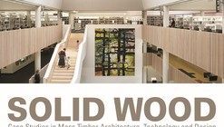 Solid Wood: The Rise of Mass Timber Architecture