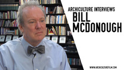 Archiculture Interviews: Bill McDonough