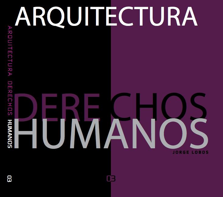 Arquitectura y Derechos Humanos / Jorge Lobos
