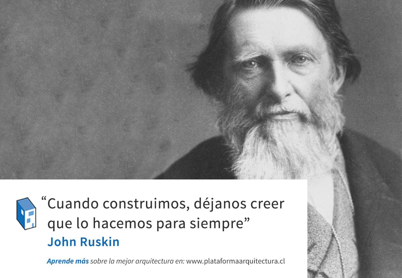 Frases: Ruskin y la Construcción