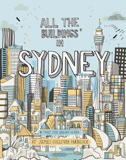 All the Buildings in Sydney Drawn by Hand, Courtesy of James Gulliver Hancock