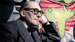 "Two New Books Claim Le Corbusier was a ""Militant Fascist"""