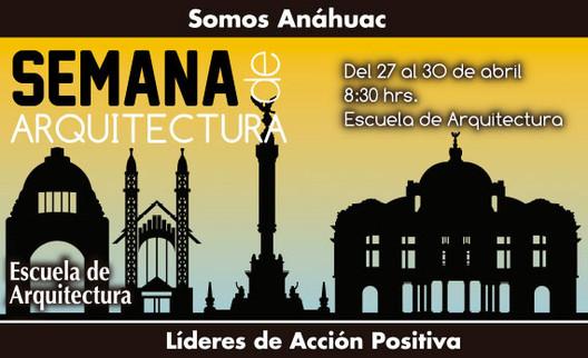 Semana de Arquitectura 2015 / Universidad Anáhuac México Norte