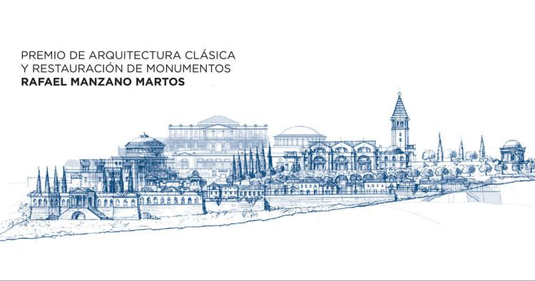 Convocatoria: IV edición del Premio Rafael Manzano Martos Arquitectura Clásica y Restauración de Monumentos