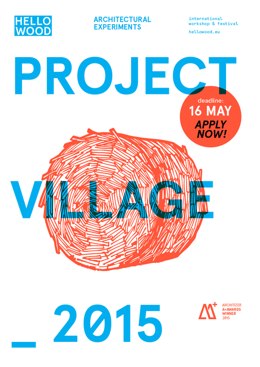 Hello Wood 2015: Project Village, © Hello Wood