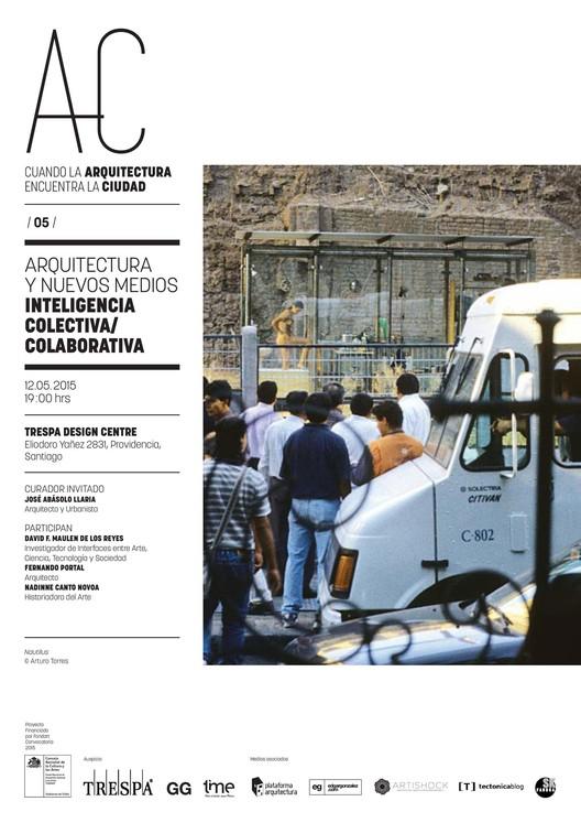 Arquitectura y Nuevos Medios: quinta sesión de 'Cuando la Arquitectura Encuentra la Ciudad' / Santiago