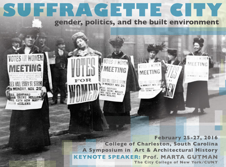 """Call for Papers - """"Suffragette City: Gender, Politics, and the Built Environment"""", Courtesy of College of Charleston"""