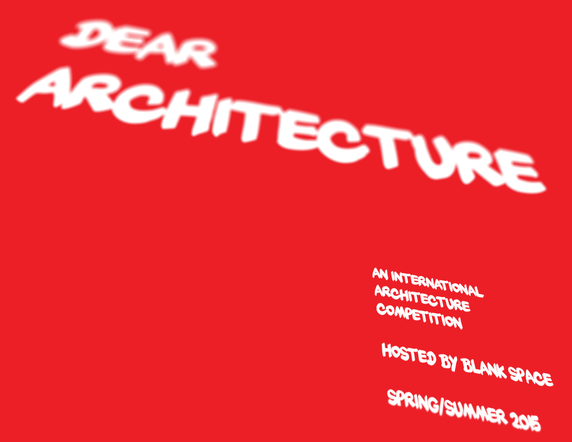 Open Call: Dear Architecture , Courtesy of Blank Space