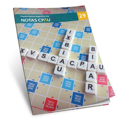 Revista Notas CPAU #29: Arquitectura en Argentina, hoy