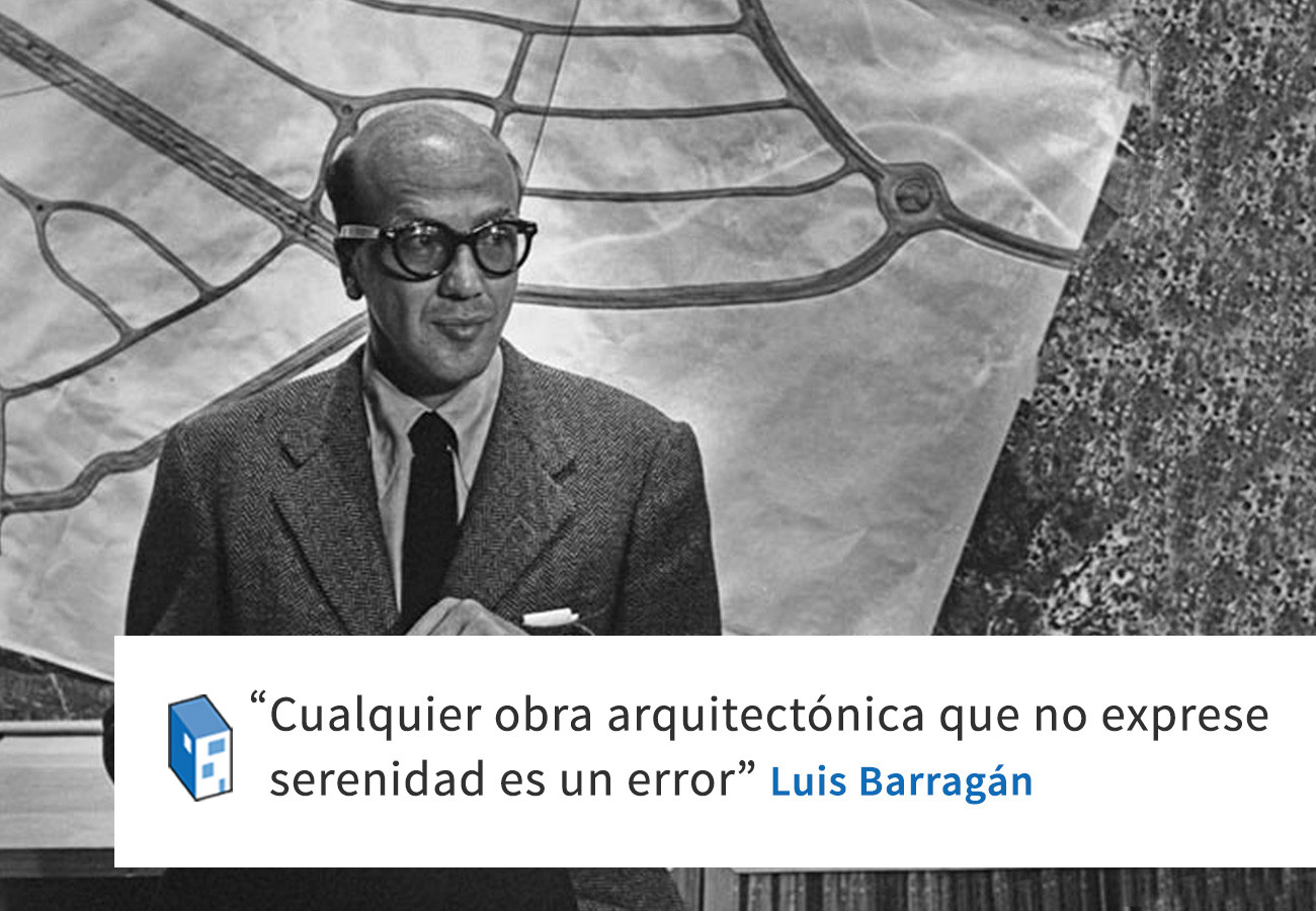 Frases: Luis Barragán y la obra arquitectónica