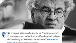 Frases: Mario Botta, Naturaleza v/s Hombre