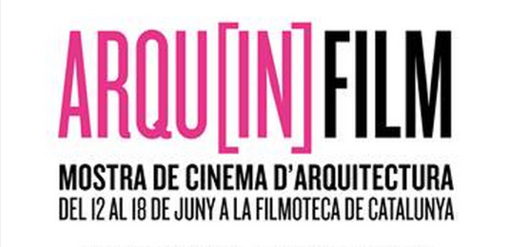 Arqu[in]FILM: primera muestra de cine de arquitectura de Barcelona