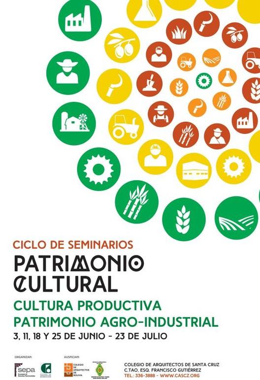 """Ciclo sobre patrimonio cultural: """"Cultura Productiva Patrimonio Agro-Industrial"""" / Santa Cruz, Bolivia"""
