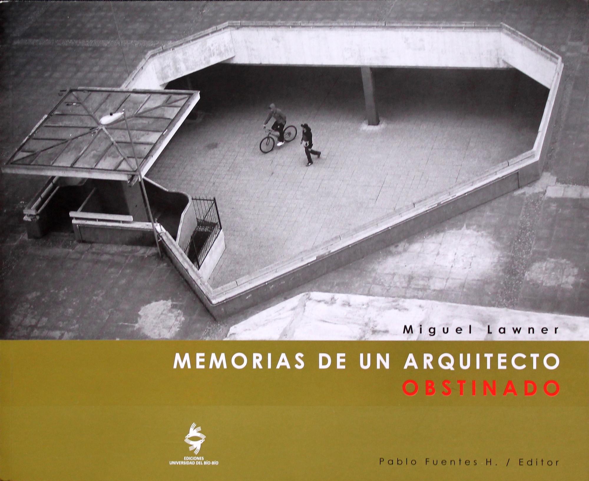 Memorias de un arquitecto obstinado. Image Cortesia de XIX Bienal de Arquitectura y Urbanismo