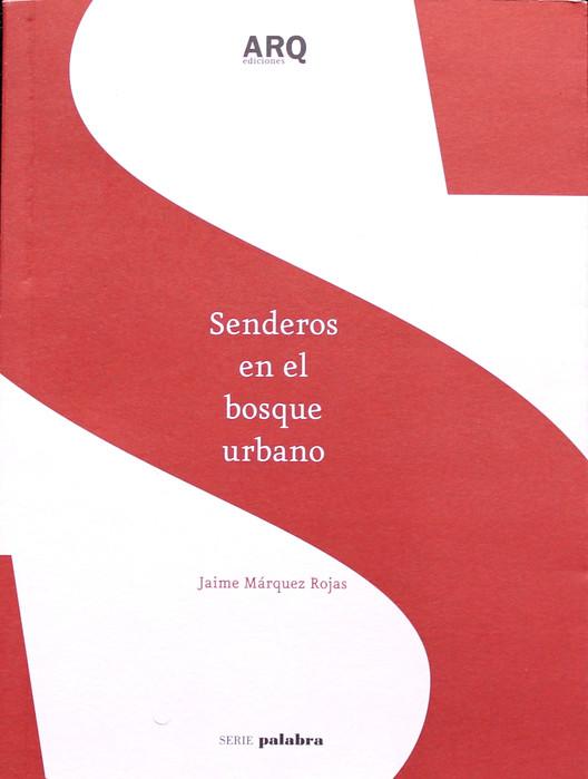 Senderos en el bosque urbano. Image Cortesia de XIX Bienal de Arquitectura y Urbanismo