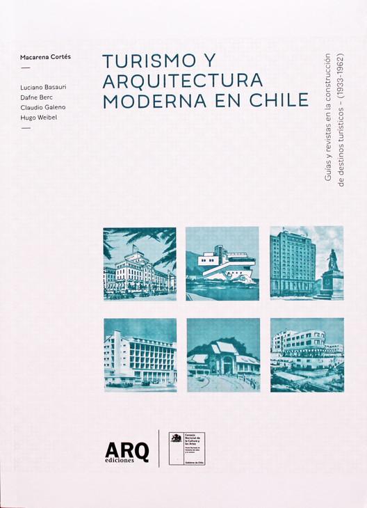 Turismo y arquitectura moderna en Chile. Image Cortesia de XIX Bienal de Arquitectura y Urbanismo