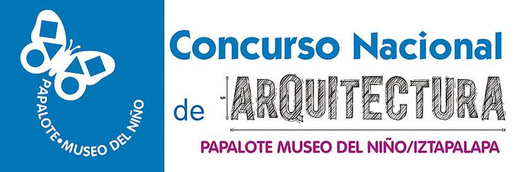 Se abre Concurso Nacional de Arquitectura para el diseño del Papalote Museo del Niño en Iztapalapa