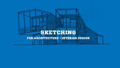 Sketching for Architecture & Interior Design
